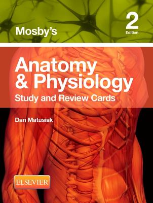 Mosby's Anatomy & Physiology Study and Review Cards By Matusiak, Dan