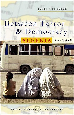 Between Terror and Democracy By Le Sueur, James D.